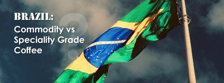 Brazil – Commodity vs Speciality Grade?